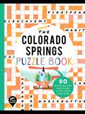 The Colorado Springs Puzzle Book: 90 Word Searches, Jumbles, Crossword Puzzles, and More All about Colorado Springs, Colorado!