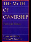 The Myth of Ownership: Taxes and Justice