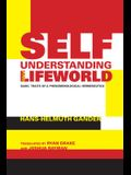 Self-Understanding and Lifeworld: Basic Traits of a Phenomenological Hermeneutics