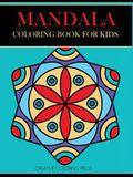 Mandala Coloring Book for Kids: Easy Mandalas for Beginners