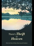 There's Thrift in Heaven: Why the Feet of Poetry Beat Toward Freedom