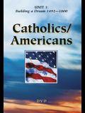 Catholics/Americans: A History of the American Catholic Church