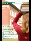 A Girl's Education: Schooling and the Formation of Gender, Identities and Future Visions