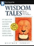 Wisdom Tales from Around the World: Fifty Gems of Story and Wisdom from Such Diverse Traditions as Sufi, Zen, Taoist, Christian, Jewish, Buddhist, Afr