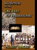 Invention of the Degrees of Freemasonry