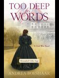 Too Deep for Words: A Civil War Novel