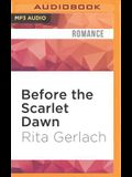 Before the Scarlet Dawn