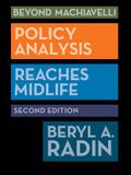 Beyond Machiavelli: Policy Analysis Reaches Midlife, Second Edition