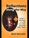 Reflections Along the Way: Stories of Recovery and Life from One Who Has Been There