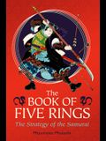 The Book of Five Rings: The Strategy of the Samurai