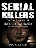 Serial Killers: 2 Books in 1! Two of the most fascinating true crime stories of our times! Ted Bundy & Jeffery Dahmer together in one