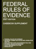Federal Rules of Evidence; 2021 Edition (Casebook Supplement): With Advisory Committee notes, Rule 502 explanatory note, internal cross-references, qu