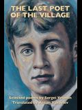 The Last Poet of the Village: Selected Poems by Sergei Yesenin Translated by Anton Yakovlev