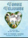 Doggie Delicious: A Chapter Book for Some Tasty Reading