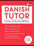 Danish Tutor: Grammar and Vocabulary Workbook (Learn Danish with Teach Yourself)