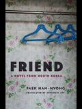 Friend: A Novel from North Korea