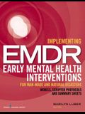 Implementing EMDR Early Mental Health Interventions for Man-Made and Natural Disasters: Models, Scripted Protocols and Summary Sheets