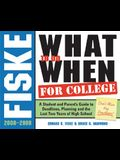Fiske What to Do When for College, 4e: A Student and Parent's Guide to Deadlines, Planning and the Last 2 Years of High School