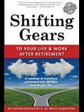 Shifting Gears to Your Life and Work After Retirement: Second Edition