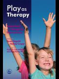 Play as Therapy: Assessment and Therapeutic Interventions