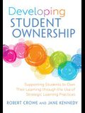 Developing Student Ownership: Supporting Students to Own Their Learning Through the Use of Strategic Learning Practices