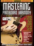 Guitar World: Mastering Fretboard Harmony: The Ultimate DVD Guide