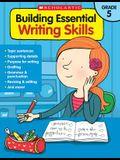 Building Essential Writing Skills: Grade 5
