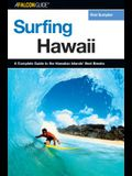 Surfing Hawaii: A Complete Guide to the Hawaiian Islands' Best Breaks