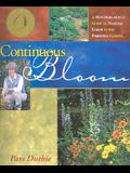 Continuous Bloom: A Month-By-Month Guide to Nonstop Color in the Perennial Garden