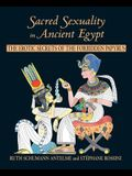 Sacred Sexuality in Ancient Egypt: The Erotic Secrets of the Forbidden Papyrus