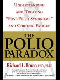 The Polio Paradox: Understanding and Treating Post-Polio Syndrome and Chronic Fatigue