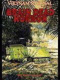 Vietnam Journal Book Eight: Brain Dead Horror