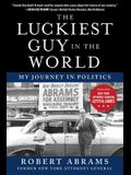 The Luckiest Guy in the World: My Journey in Politics