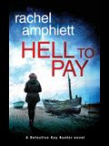 Hell to Pay: A Detective Kay Hunter crime thriller