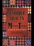 Antique Quilts from the Miriam Tuska Collection
