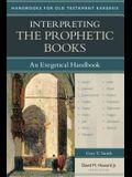 Interpreting the Prophetic Books: An Exegetical Handbook