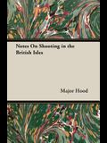 Notes on Shooting in the British Isles