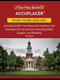 ACCUPLACER Study Guide 2020-2021: ACCUPLACER Test Prep with Practice Test Questions for All Sections Including Math, English, and Reading [5th Edition