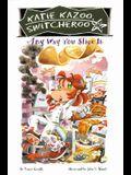 Any Way You Slice It (Katie Kazoo, Switcheroo (Hardcover))