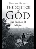 The Science of God: The Business of Religion