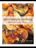 Pure Simple Cooking: Effortless Food Every Day