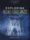 Exploring Blue Like Jazz DVD-Based Study [With DVD]