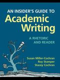 An Insider's Guide to Academic Writing: A Rhetoric and Reader