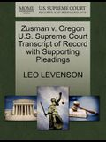 Zusman V. Oregon U.S. Supreme Court Transcript of Record with Supporting Pleadings