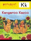 Alphatales (Letter K: Kangaroo's Kazoo): A Series of 26 Irresistible Animal Storybooks That Build Phonemic Awareness & Teach Each Letter of the Alphab