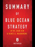 Summary of Blue Ocean Strategy: by W. Chan Kim and Renée A. Mauborgne - Includes Analysis
