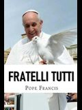 Fratelli Tutti: Encyclical letter on Fraternity and Social Friendship