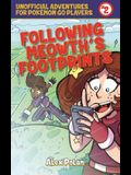 Following Meowth's Footprints: Unofficial Adventures for Pokamon Go Players, Book Two