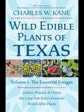 Wild Edible Plants of Texas: Volume 1: The Essentail Forages