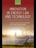 Innovation in Energy Law and Technology: Dynamic Solutions for Energy Transitions